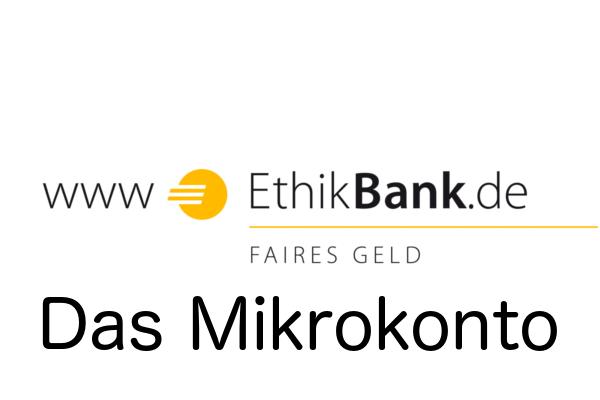Das Mikrokonto der Ethikbank